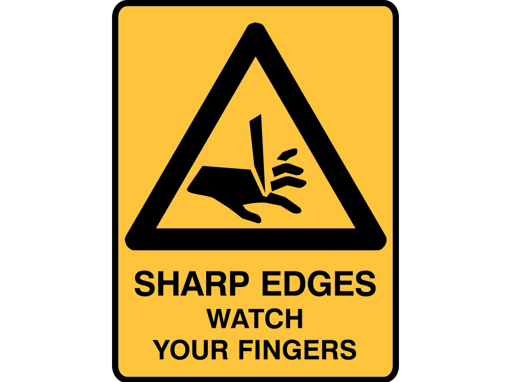 833289 Sharp Edges Watch Your Fingers 125 X 90 Self
